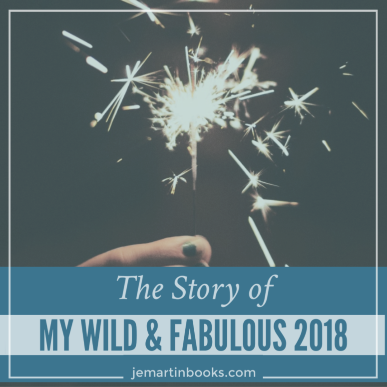 The story of my wild and fabulous 2018 - how 365 days changed my life by @jemartinbooks